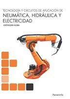 Tecnología y Circuitos de Aplicación de Neumática, Hidráulica y Electricidad