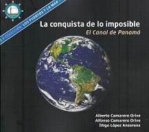 La Conquista de lo Imposible. El Canal de Panamá