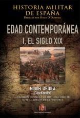 Historia Militar de España. Tomo IV. Edad Contemporánea. Volumen I. El siglo XIX.