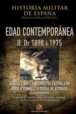 Historia Militar de España. Tomo IV. Edad Contemporánea. Volumen II. De 1898 a 1975.