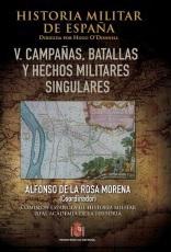 Historia Militar de España. Tomo V. Campañas, Batallas y Hechos Militares Singulares