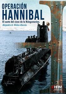 Operación Hannibal. El Canto del Cisne de la Kriegsmarine
