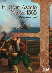 El Gran Asedio. Malta, 1565