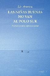 Las Niñas Buenas No Van al Polo Sur. Relato de la Primera Mujer en el Polo Sur