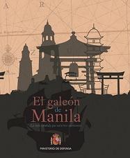El Galeón de Manila. La Ruta Española que Unió Tres Continentes