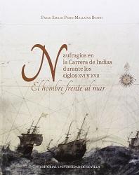 Naufragios en la Carrera de Indias Durante los Siglos XVI y XVII. El Hombre Frente al Mar