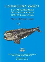 La Ballena Vasca y la Fauna Piscícola del Golfo de Bizkaia y otros Animales Marinos