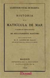 Cuestión Vital de Marina. Historia de la Matrícula de Mar y Exámen de Varios Sistemas de Reclutamiento Marítimo
