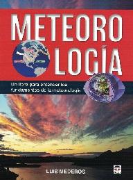 Meteorología. Un Libro para Entender los Fundamentos de la Meteorología