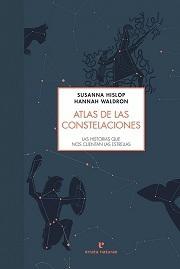 Atlas de las Constelaciones. Las Historias que nos Cuentan las Estrellas