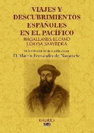 Viajes y Descubrimientos Españoles en el Pacífico. Magallanes, Elcano, Loaysa, Saavedra