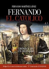 Fernando el Católico. Crónica de un Reinado