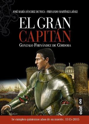 El Gran Capitán. Gónzalo Fernández de Córdoba