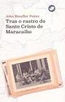 Tras o Rastro do Santo Cristo de Maracaibo