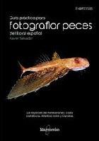 Guía Práctica para Fotografiar Peces del Litoral Español