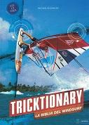 Tricktionary 3. La Biblia del Windsurf