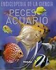 Peces de Acuario (Enciclopedia de la Ciencia)