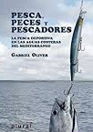 Pesca, Peces y Pescadores. La Pesca Deportiva en las Aguas Costeras del Mediterráneo