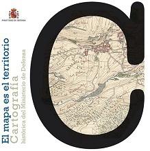 El Mapa es el Territorio. Cartografía Histórica del Ministerio de Defensa