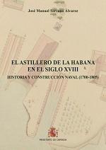 El Astillero de La Habana en el Siglo XVIII