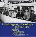 Naufragios, Abordajes y Percances de la Marina Mercante Asturiana 1845-2000. Estudio sobre 352 Casos
