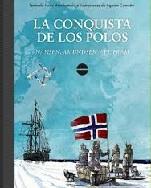 La Conquista de los Polos. Nansen, Amundsen y el Fram