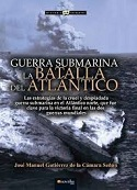 Guerra Submarina: La Batalla del Atlántico