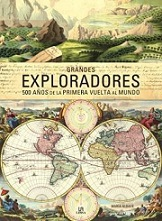 Grandes Exploradores. 500 Años de la Primera Vuelta al Mundo