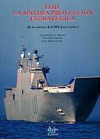 LHD. La Máxima Proyección Estratégica: de las lanchas K al BPE Juan Carlos I