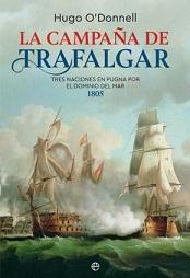La Campaña de Trafalgar. Tres Naciones en Pugna por el Dominio del Mar 1805