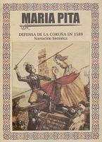 María Pita. Defensa de La Coruña en 1589