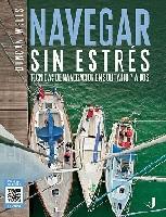 Navegar sin Estrés. Técnicas de Navegación en Solitario y a Dos