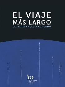 El Viaje Más Largo. La Primera Vuelta al Mundo