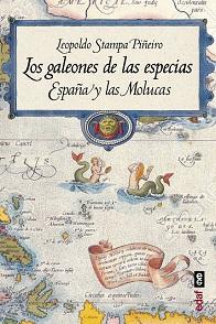 Los Galeones de las Especias. España y las Molucas
