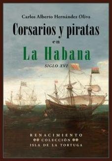 Corsarios y Piratas en La Habana, Siglo XVI