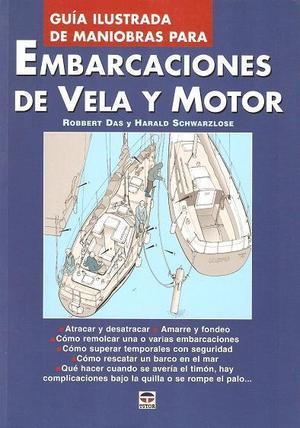 Guía ilustrada de maniobras para embarcaciones de vela y motor