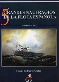 Cinco Grandes Naufragios de la Flota Española