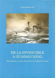De la Invencible a Guadalcanal. Nacimiento y ocaso del cañón en la guerra naval