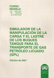 Simulador de la manipulación de la carga y el lastre de los buques tanque para el transporte de gas petróleo licuado (GPL). Curso modelo 1.35. Edición