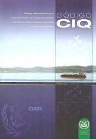 Código CIQ. Código internacional para la construcción y el equipo de buques que transporten productos químicos peligrosos a granel. Edición de 2.007