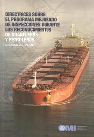 Directrices sobre el programa mejorado de inspecciones durante los reconocimientos de graneleros y petroleros. Edición de 2.008