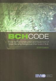 BCH Code. Code for the Construction and Equipment of Ships Carrying Dangerous Chemicals in Bulk. (CGrQ edición española). 2008 edition