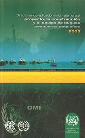 Directrices de aplicación voluntaria para el proyecto, la construcción y el equipo de buques pesqueros pequeños 2005. IA761S