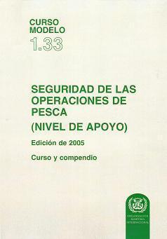 Curso Modelo 1.33  Seguridad de las operaciones de pesca (nivel de apoyo). Curso y Compendio. Edición de 2005.   T133S