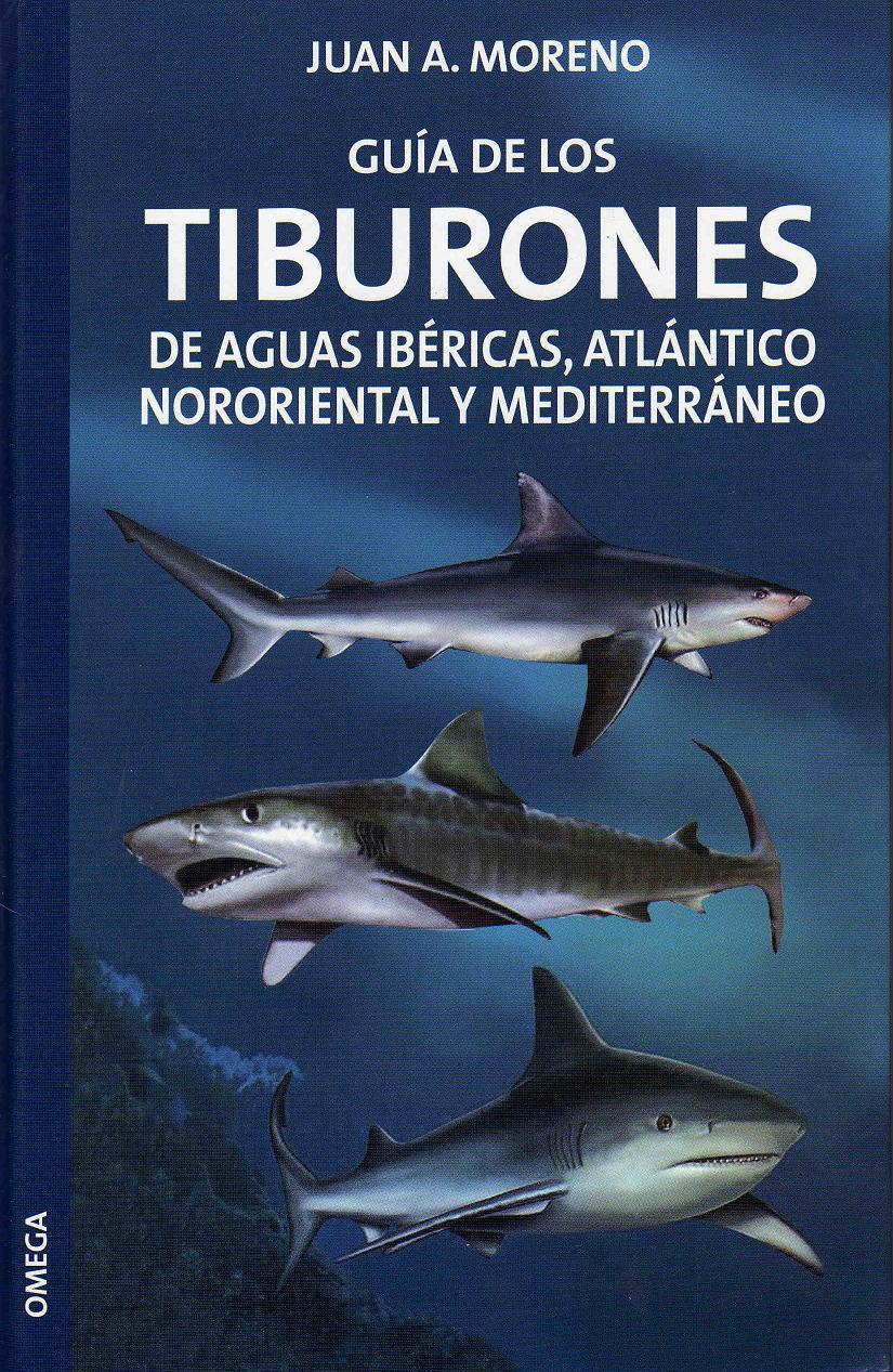 Guía de los Tiburones de aguas ibéricas, Atlántico Nororiental y ...