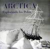 Arctica. Explorando los polos