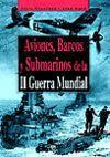 Aviones, barcos y submarinos de la II Guerra Mundial