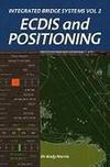 Integrated bridge systems Vol 2. ECDIS and Positioning
