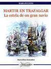 Martir en Trafalgar. La estela de un gran navío