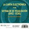 La carta electrónica y su sistema de visualización (SIVCE - ECDIS)